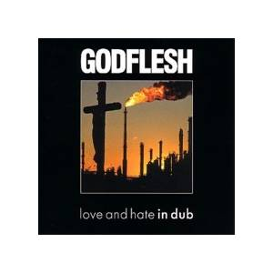 Cover - Godflesh: Love And Hate In Dub