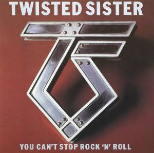 Twisted Sister: You Can't Stop Rock'n'Roll - Cover