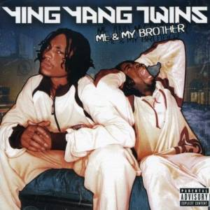 Cover - Ying Yang Twins: Me & My Brother