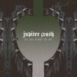 Jupiter Crash: Skin Before The Art, The - Cover