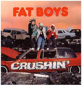 Cover - Fat Boys, The: Crushin'