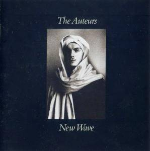 The Auteurs: New Wave - Cover