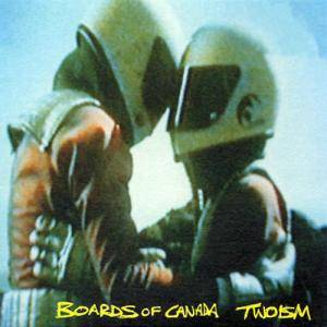 Cover - Boards Of Canada: Twoism