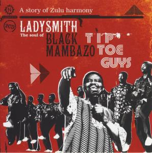 Ladysmith Black Mambazo: Tip Toe Guys: The Soul Of Ladysmith Black Mambazo - A Story Of Zulu Harmony - Cover