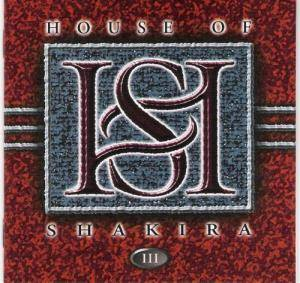 Cover - House Of Shakira: III