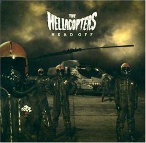 "The Hellacopters: Head Off (CD + 5"") - Bild 1"
