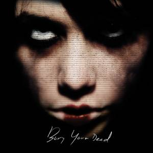 Bury Your Dead: Bury Your Dead - Cover