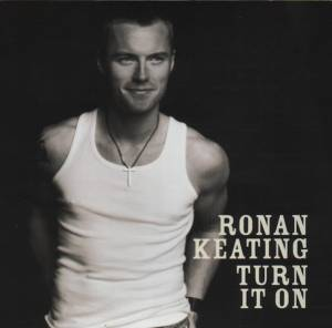 Cover - Ronan Keating: Turn It On