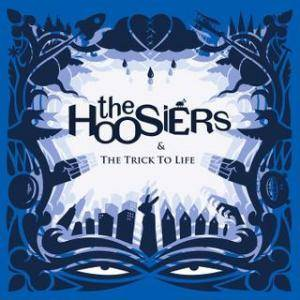Cover - Hoosiers, The: Trick To Life, The