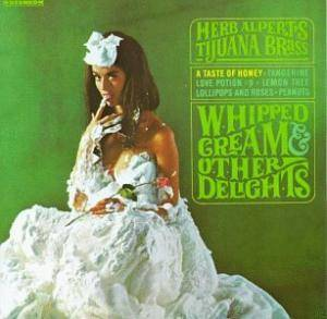 Herb Alpert & The Tijuana Brass: Whipped Cream & Other Delights - Cover