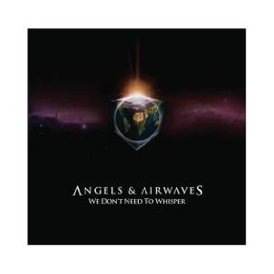 Angels & Airwaves: We Don't Need To Whisper (CD) - Bild 1