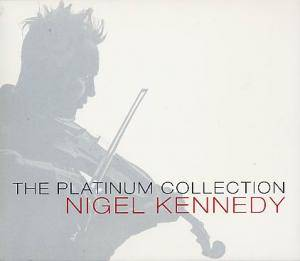Cover - Nigel Kennedy: Platinum Collection, The