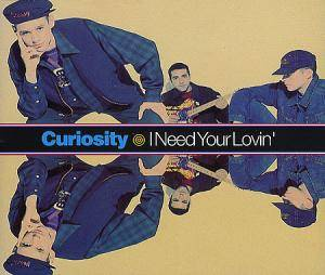 Cover - Curiosity: I Need Your Lovin'