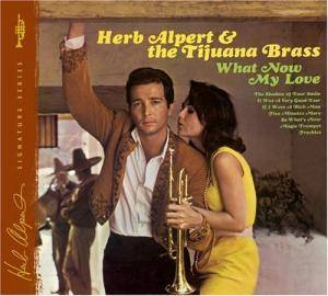 Cover - Herb Alpert & The Tijuana Brass: What Now My Love