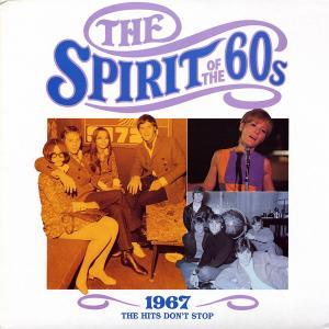 Spirit Of The 60s - 1967 The Hits Don't Stop, The - Cover