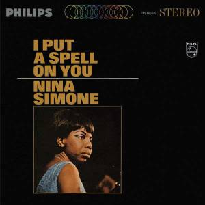 Cover - Nina Simone: I Put A Spell On You