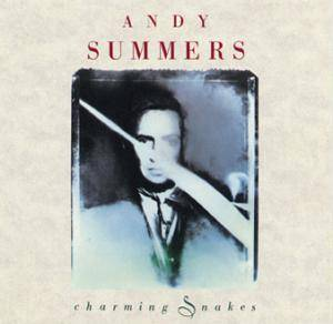 Cover - Andy Summers: Charming Snakes