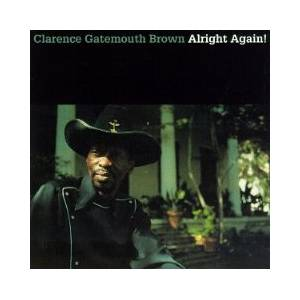 Cover - Clarence 'Gatemouth' Brown: Alright Again