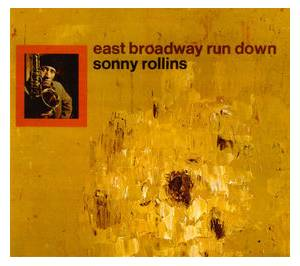 Sonny Rollins: East Broadway Run Down - Cover