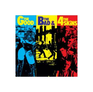 The 4 Skins: Good, The Bad & The 4 Skins, The - Cover