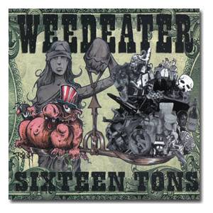 Weedeater: Sixteen Tons - Cover