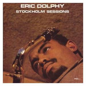 Cover - Eric Dolphy: Stockholm Sessions