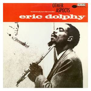 Cover - Eric Dolphy: Other Aspects