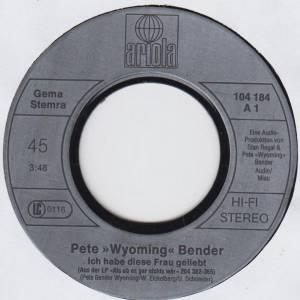 Pete Wyoming Bender: Ich Habe Diese Frau Geliebt - 7 (1982)
