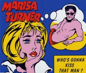 Cover - Marisa Turner: Who's Gonna Kiss That Man?