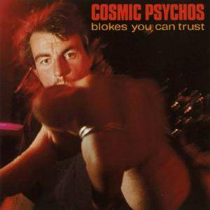 Cover - Cosmic Psychos: Blokes You Can Trust