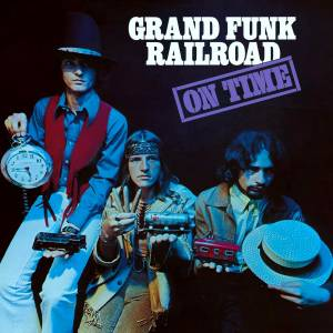 Cover - Grand Funk Railroad: On Time