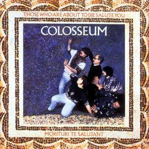Cover - Colosseum: Those Who Are About To Die Salute You