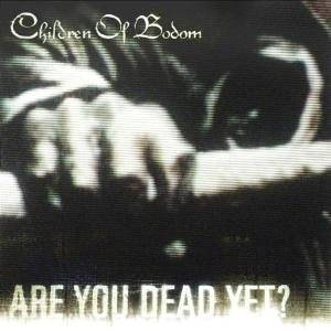 Children Of Bodom: Are You Dead Yet? (CD) - Bild 1