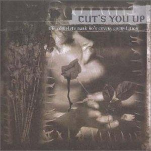 Cover - Various Artists/Sampler: Cut's You Up - The Complete Dark 80's Covers Compilation