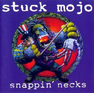 Cover - Stuck Mojo: Snappin' Necks