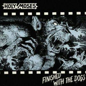 Cover - Holy Moses: Finished With The Dogs