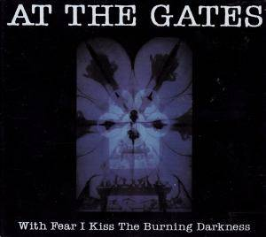 At The Gates: With Fear I Kiss The Burning Darkness (CD) - Bild 1