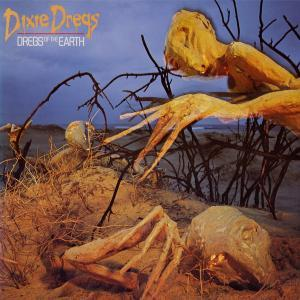 Dixie Dregs: Dregs Of The Earth - Cover