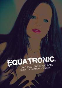 Cover - Equatronic: Too Close, Too Far And Gone