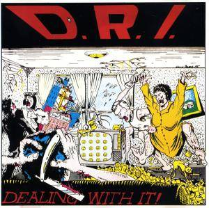 Cover - D.R.I.: Dealing With It!