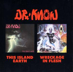 Cover - Dr. Know: This Island Earth & Wreckage In Flesh
