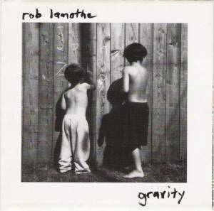 Cover - Rob Lamothe: Gravity