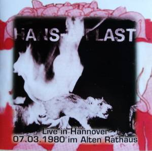 Cover - Hans-A-Plast: Live In Hannover 07.03.1980 Im Alten Rathaus