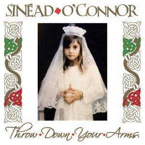 Cover - Sinéad O'Connor: Throw Down Your Arms