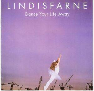 Cover - Lindisfarne: Dance Your Life Away