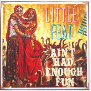 Little Feat: Ain't Had Enough Fun - Cover