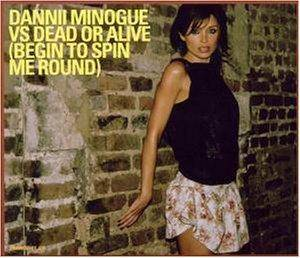 Cover - Dannii Minogue Vs. Dead Or Alive: Begin To Spin Me Round