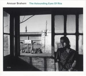 Anouar Brahem: Astounding Eyes Of Rita, The - Cover