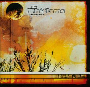 Cover - Whitlams, The: Torch The Moon