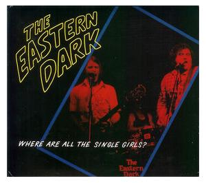 Eastern Dark, The: Where Are All The Single Girls? - Cover